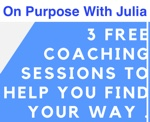 On purpose (life coaching) with Julia